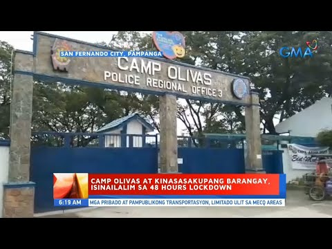 [GMA]  UB: Camp Olivas at kinasasakupang barangay, isinailalim sa 48 hours lockdown