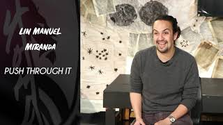 Lin Manuel Miranda - Push Through it