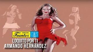 Loquito Por Ti - Armando Hernandez con El Combo Caribe ( Video Oficial ) / Discos Fuentes