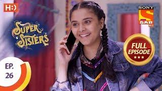 Super Sisters - Ep 26 - Full Episode - 10th September, 2018