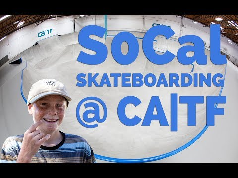 4 Hours at CA TF -  Skateboarding Heaven in SoCal