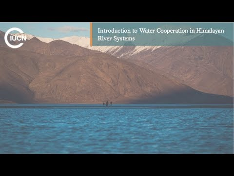 T1 Introduction to Water Cooperation in Himalayan River Systems