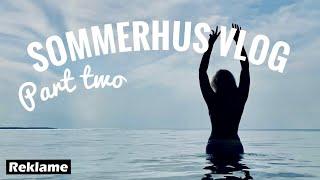 SOMMERHUS VLOG - part 2