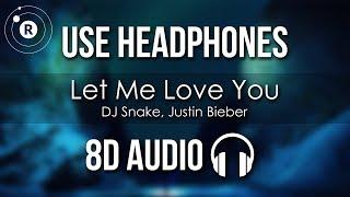DJ Snake, Justin Bieber - Let Me Love You (8D AUDIO)