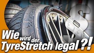 Wie wird der TyreStretch legal ?!   WISSEN   WEST-BERLIN-CUSTOMS