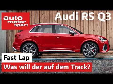 Audi RS Q3: Was will der bitte auf dem Track? - Fast Lap | auto motor und sport