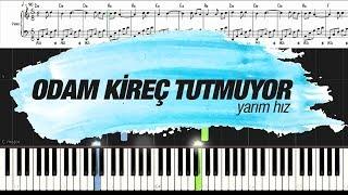 Odam Kireç Tutmuyor [Piyano]+[Nota]+[Karaoke]+[Yarım Hız]