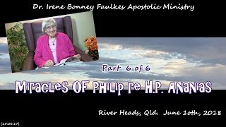 (Part 6 of 6) Miracles of philip re h.p. ananias