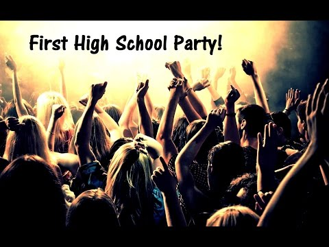 First High School Party Experience!