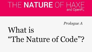 "Prologue A - What is ""The Nature of Code""?"