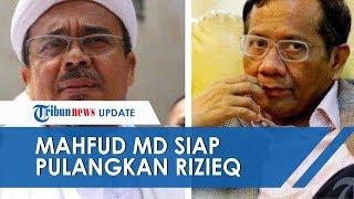 Mahfud MD Siap Pulangkan Mantan Ketua FPI Rizieq Shihab dengan Satu Syarat