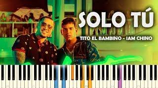 Tito El Bambino, IAmChino   Solo Tu (PIANO TUTORIAL) ACORDES + LETRA 2019