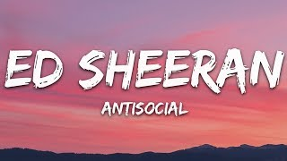 Ed Sheeran   Antisocial (Lyrics) Ft. Travis Scott