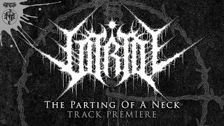 "VITRIOL ""THE PARTING OF A NECK"" (Official Track Premiere)"