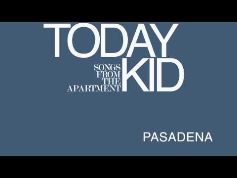 Pasadena (Song) by Today Kid