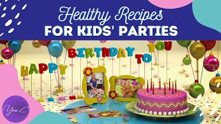 EASY RECIPES FOR HEALTHY KIDS' PARTIES ✨ PARENTING #22