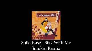 Solid Base   Stay With Me (Danny D Smokin' Remix)