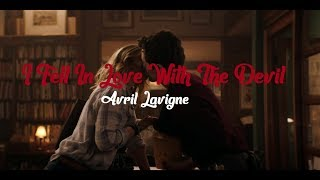 Avril Lavigne - I Fell In Love With The Devil (Music Video)