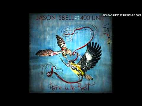 Go It Alone (Song) by Jason Isbell and The 400 Unit