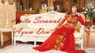 Anita Serawak - Ayam Den Lapeh ( Very High Quality Audio )