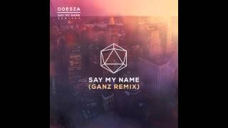 Say My Name (feat. Zyra) (GANZ Remix)