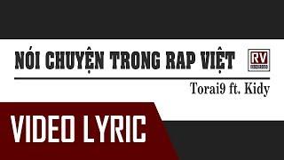 Nói Chuyện Trong Rap Việt - Torai9 ft. Kidy [Video Lyric]