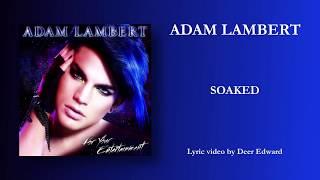 Adam Lambert - 05. Soaked (Lyrics)