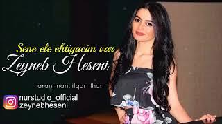 Zeyneb Heseni ft Asif Meherremov  Sene Ele Ehtiyacim Var 2017 YENI