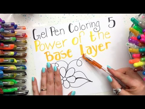 Gel Pen Coloring: Part 5 - Power of the Base Layer