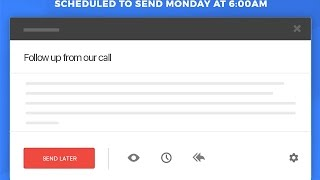 How to Schedule Emails Later and Send Later in Gmail (Updated October 28, 2017)