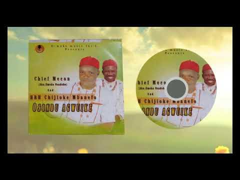 Chief Mecon  -  Osondu Agwuike  - 2018 Latest 9ja Highlife Music   Nigerian African Songs😍