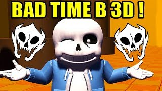 САНС В 3D ! ЖЁСТКИЙ 3D BAD TIME ! - Undertale: 3DTale