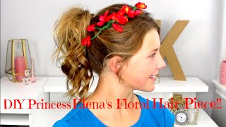 DIY Princess Elena Floral Hair Piece & Hair Tutorial!!!