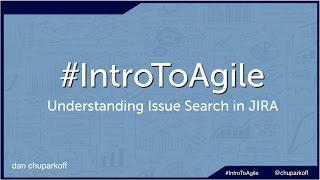 Intro to Agile - Understanding JIRA Search
