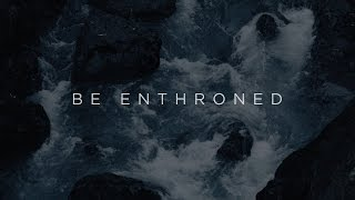 Be Enthroned // Jeremy Riddle // Have It All Official Lyric Video