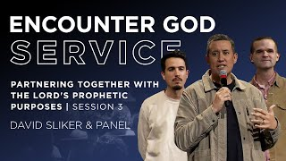 Partnering Together with the Lord's Prophetic Purposes | Session 3 | David Sliker & Panel