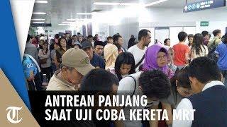 Antrean Panjang di Hari Terakhir Uji Coba Kereta MRT