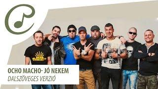 Ocho Macho   Jó Nekem (dalszöveggel   Lyrics Video)