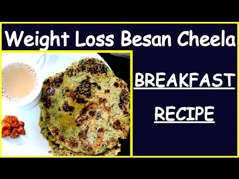 Besan Cheela Recipe – How to Make Healthy Besan Cheela Breakfast Recipe for Weight Loss
