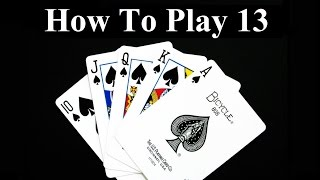 How To Play 13