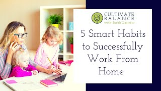 5 Simple Daily Habits to Work From Home Successfully