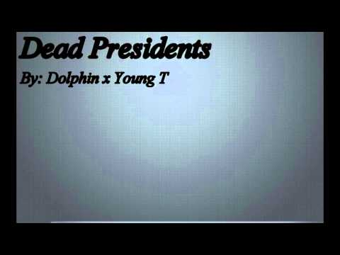 Dead Presidents By Dolphin x Young T