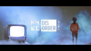 FYKE   Disorder [Official Music Video]