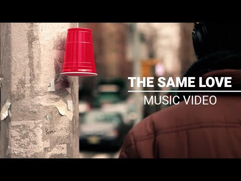 The Same Love - Youtube Music Video