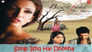 Ishq Hai Dhokha Full (Audio) Song (Bewafaai Ka Aalam