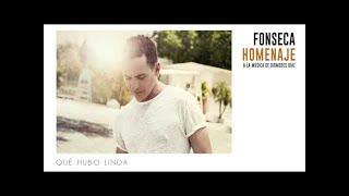 Fonseca - Qué Hubo Linda