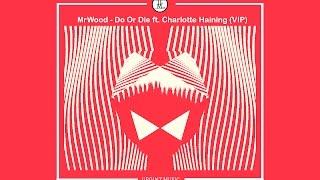 MrWood - Do Or Die ft. Charlotte Haining | (VIP)