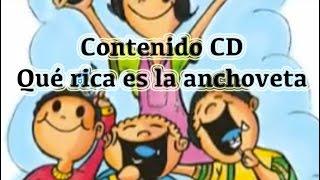 """Resumen del contenido del CD para niños """"Qué rica es la anchoveta"""" - canciones infantiles"""