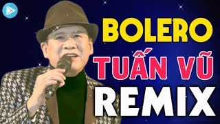 lien-khuc-bolero-tuan-vu-remix-lk-nhac-vang-hai-ngoai-tuan-vu-soi-dong-nhat-con-mai-voi-thoi-gian