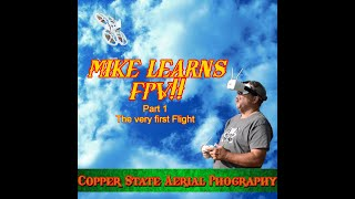 Mike Learns FPV with the TinyHawk 2